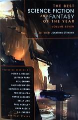 Best Science Fiction and Fantasy of the Year 7 (2013) (sdobie) Tags: photostream books covers 2013 strahan best fantasy sciencefiction 7 sparth beagle ford gaiman hopkinson kiernan kosmatka lanagan link mcauley nagata parker