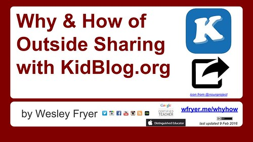 Why & How of Outside Sharing with KidBlo by Wesley Fryer, on Flickr