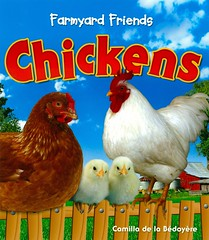 Chickens (Vernon Barford School Library) Tags: new school friends chicken animal animals reading book high farm library libraries reads books read paperback cover poultry junior farms covers bookcover camilla middle vernon domesticanimals recent bookcovers nonfiction paperbacks grade3 farmyard barford softcover vernonbarford rl3 softcovers delabedoyere farmyardfriends readinglevel camilladelabedoyere 9781595668967 9781595669421