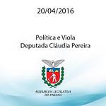 Programa Pol�tica e Viola - Deputada Cl�udia Pereira