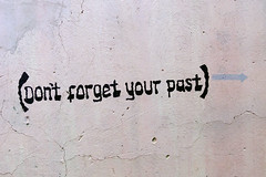 Don't forget your past