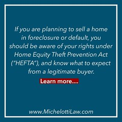 If you are planning to sell a home in #foreclosure or default, you should be aware of your rights under Home Equity Theft Prevention Act (HEFTA), and know what to expect from a legitimate buyer. READ MORE: http://www.hg.org/article.asp?id=32713 ******** (Michelotti and Associates, Ltd) Tags: chicago illinois divorce kanecounty lawyers attorney cookcounty lakecounty bankruptcy foreclosure dupagecounty estateplanning willcounty assetprotection irsproblems chicagoattorney foreclosuredefense chicagolawfirm estateplanningchicago josephmichelotti michelottilawfirm