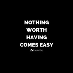 Things that are worth something to us have to be earned. (taskvibe) Tags: inspiration love beautiful cool quote awesome quotes believe dreams motivation determined inspire success motivate picoftheday goodvibes insta quoteoftheday bestoftheday instalove igers instadaily instagood instamood instalike instacool taskvibe