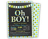 OH BOY Baby Shower (partyprintexpress) Tags: birthday pink girls boy party baby boys girl glitter kids modern children mom shower gold jump 1st sweet unique country pass ticket trendy vip christening whale 16 bling supplies unicorn invite diva chevron communion printed lumberjack babyshower invitations sixteen burlap lanyard printables glitz vippass