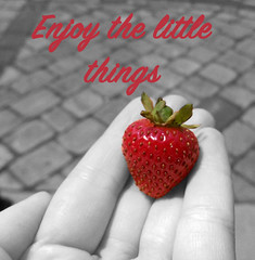 Enjoy the little things in life (africkey992) Tags: strawberry quote motivational