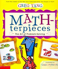 Math-terpieces-the art of problem-solving (Vernon Barford School Library) Tags: new school art set reading book high poetry greg surrealism library libraries group reads books read paperback numbers cover artists math junior mathematics covers bookcover middle vernon quick puzzles solving maths sets recent counting qr rhyme bookcovers nonfiction groups tang paperbacks grouping masterpieces grade3 artstyle pointillism cubism rhymes arithmetic problemsolving barford artappreciation softcover mathproblems quickreads artisticstyle quickread settheory wordproblems vernonbarford rl3 paprocki softcovers teachingmath mathematicalrecreations readinglevel gregtang 0439443881 9780439443883 gregpaprocki booksinrhyme booksinverse