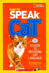 How to Speak Cat:  a Guide to Decoding Cat Language (Vernon Barford School Library) Tags: new school pet cats pets animal animals cat reading book high kitten feline library libraries reads kittens books read paperback communication cover junior gary felines covers bookcover alexander middle behavior vernon newman recent aline bookcovers nonfiction paperbacks weitzman behaviour animalbehaviour barford softcover animalbehavior vernonbarford softcovers humananimalcommunication 9781338033311 alinealexandernewman garyweitzman