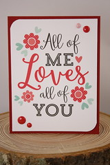 All of Me (mistyelam) Tags: love handmade valentine valentinesday handmadecards allofme valentinescard dayoflove mistyelam happyinkdesigns