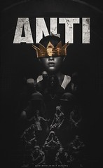 Rihanna - ANTI (Promotional Poster) (Alexander Forsey Designs) Tags: poster design artwork graphic album mixtape cover single robyn anti r8 commissions rihanna fenty fanmade