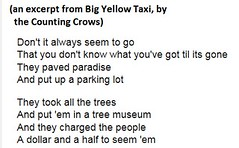 An excerpt from Big Yellow Taxi (Terre's Photos) Tags: yoga exercise joke nia ymca workout cpt piyo pilates countingcrows communitycenter aprilfoolsday cardiodance treeremoval itstheendoftheworldasweknowit pavedparadise terrepruitt niatechnique sanjosenia danceexercise wwwhelpyouwellcom niasanjose niateacher sanjoseniaclasses sanjoseworkout sanjoseexerciseclasses danceworkout wwwterrepruittcom sanjoseniateacher solarparkingcanopies niaclass danceexerciseclass niabluebelt groupexclasses sjcityfit greennotgreen replantingtrees