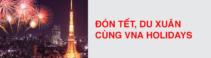 Đón Tết, du Xuân cùng VNA Holidays
