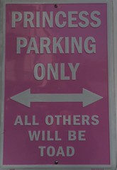 Princess parking only - all others will be toad (eltpics) Tags: pink sign princess toad pun playonwords eltpics