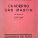 Libro Luna de enfrente - Cuaderno San martín, de Jorge Luis Borges, Editorial Emecé, Buenos Aires, 1969. Esta es la segunda edición de los libros publicados originalmente en 1925 y 1929 y que ahora se lo hace en forma conjunta, pero Borges realizó tantos cambios y supresiones con respecto a las originales, que puede equipararse a una primera.