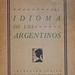 Libro El idioma de los argentinos, de Jorge Luis Borges, Editorial Gleizer, Buenos Aires, 1928. Primera edición. Este libro tiene viñetas de Xul Solar.