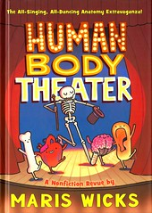 Human Body Theater (Vernon Barford School Library) Tags: new school comics skeleton reading book dance high theater heart dancing theatre body library libraries stage hard reads books systems brain science read human cover anatomy ear junior bone covers bookcover middle vernon cartoons recent sciences bookcovers organs nonfiction maris revue humanbody wicks hardcover physiology barford dangers hardcovers mariswicks graphicnonfiction humanbodytheatre 9781626722774 humanbodytheater
