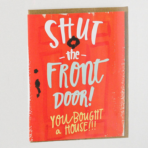 Greeting Card Winner — Hen Pen Paper Co., Shut the Front Door! Greeting Card