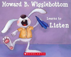 Howard B. Wigglebottom Learns to Listen (Vernon Barford School Library) Tags: new b fiction rabbit bunny bunnies reading book high susan howard library libraries character reads books read paperback trouble listening cover f junior novel covers bookcover rabbits middle vernon recent manner bookcovers paperbacks listen manners novels fictional picturebooks grade3 charactereducation barford softcover cornelison wigglebottom vernonbarford rl3 softcovers readinglevel picturebooksforchildren howardbinklow binklow susanfcornelison susancornelison 9780545510295 9780971539013