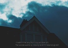 - I watch the sky from my window sill, The whole world is moving and i'm standing still (Peter Tatsis) Tags: travel winter sea england sky house london art english film nature dark landscape polaroid photography sadness model scenery artist gallery sad artistic grunge style minimal pale retro dope paleblue tumblr weheartit palegrunge