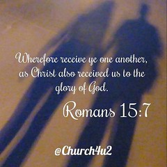 """Romans 15-7 """"Wherefore receive ye one another, as Christ also received us to the glory of God."""" (@CHURCH4U2) Tags: pic bible verse"""