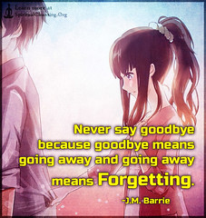 SpiritualCleansing.Org - Love, Wisdom, Inspirational Quotes & Images (SpiritualCleansing) Tags: anime relationship advice goodbye goingaway forgetting jmbarrie