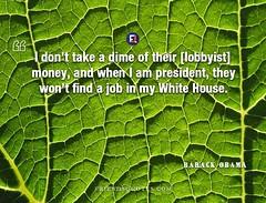 Barack Obama Quote take dime [lobbyist] (Friends Quotes) Tags: american barackobama dime find house job lobbyist money obama popularauthor president take when white won