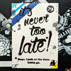 Demotivational Poster no. 17 - It's never too late (blue stripes) (id-iom) Tags: art arts brixton cool demotivate demotivational demotivator england gottago graffiti idiom inspire late lettering london motivational never nevertoolate paint poster procrastination quote spray spraypaint stencil text time too uk urban vandalism