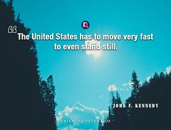 John F. Kennedy Quote United States move (Friends Quotes) Tags: american fast johnfkennedy kennedy move popularauthor president stand states still united very
