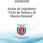Escola do Legislativo - Ciclo de Debates de Direito Eleitoral 07/06/2018