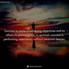 Success: Success to some is achieving objectives and to others its participation. In spiritual, success is performing relentlessly without personal desires. For More>> Spiritual Quotes: https://goo.gl/onvYc4 #qotd #spiritualquotes #quotes #quoteoftheday # (KrsnaKnows_Official) Tags: spiritual quotes daily insta krsna teachings krsnaguru quote day motivational inspirational pic image good instagram spirituality spiritualism live by about life quotesgram tags