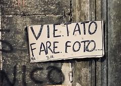 Vietato fare foto (José Antonio Millán Sáenz) Tags: nápoles napoli naples vietato cartel