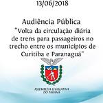 Audiência Pública sobre a volta da circulação diária de trens para passageiros no trecho entre os municípios de Curitiba e Paranaguá.