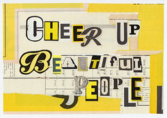 Cheer up, beautiful people (Fierceham) Tags: cheer beautiful people type typography cutandpaste collage graphicdesign yellow