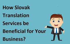 How Slovak Translation Services be Beneficial for Your Business? (annatfentonn) Tags: business translation services benefiacial