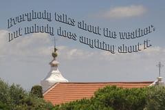 The Weather (Tony Shertila) Tags: castelo geo:lat=3871396588 geo:lon=913353323 geotagged lisboa portugal prt text words sayings