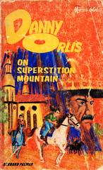 Danny-Orlis-On-Superstition-Mountain-by-Branard-Palmer (Count_Strad) Tags: book novel romance horror drama suspense dinosaurs