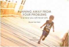 Bruce Van Horn Running away from your problems is a race you will never win (symphony of love) Tags: brucevanhorn attitude attitudequote badattitude goodattitude positiveattitude quoteonattitude picturequoteonattitude symphonyoflove sol omrekindlingthelightwithin om quotation quote quoteoftheday quotetoliveby quotes qotd inspirationalquote inspirational inspiringquotes inspiration motivationalquotes motivatingquotes motivation dailymotivation dailyinspiration dailyquote potd picturequote picture pictureoftheday pictures faceyourproblems
