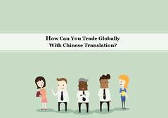 How Can You Trade Globally With Chinese Translation? (sandrarleee) Tags: china language interpreter translator