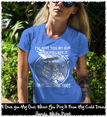 I'll Give you My Gun, When You Pry It From My Cold Dead Hands. White Print. Women's: Gildan Ladies' 100% Cotton T-Shirt. Iris.  | Loyal Nine Apparel (LoyalNineApparel) Tags: 2a 2ndamendment co colddeadhands comeandtake comeandtakeit cute donttreadonme dtom fashionista firearms girlsthatshoot girlswithguns girly gun gungirl loyalnineapparel loyalnineclothes molonlabe nra ootd patrioticwomen pewpewlife progun tee teeshirt threepercent tshirt womensshirt womenstee