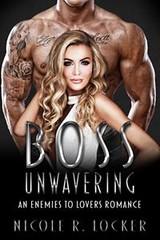 Boss Unwavering (Boekshop.net) Tags: boss unwavering nicole r locker ebook bestseller free giveaway boekenwurm ebookshop schrijvers boek lezen lezenisleuk goedkoop webwinkel