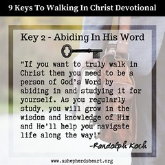 """Here's today's excerpt from the the nine days / keys of the """"9 Keys To Walking In Christ"""" YouVersion Devotional. _Today's excerpt is from Day 2 - Key 2 - Abiding In His Word (ashepherdsheart) Tags: devotional truth youversion faith ashepherdsheart soul encourage heart christian life godsword holyspirit christfollower scriptue jesus bible mind encouragement strength christianity wisdom hope"""