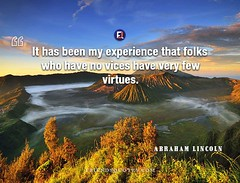 Abraham Lincoln Quote It been experience (Friends Quotes) Tags: abrahamlincoln american been experience folks it lincoln popularauthor president very vices virtues who