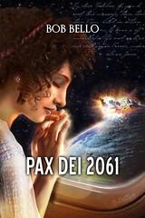 Pax Dei 2061 (Space Art) Tags: book bookcover illustration bobbello paxdei2061 paxdei space cosmos universe spacewar peace crime mystery investigation alienartifact timetravel romance wartime