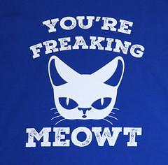 """You're Freaking Meowt"" T-Shirt (Lisa Zins) Tags: apparel tshirt shirt humor funny silly amazon busters cat cartoon yourefreakingmeowt meowt lisazins clothing humorous novelty tees noveltytees noveltytshirts logo"