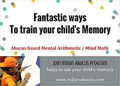 Fantastic ways to train your child's memory (Ind-Abacus) Tags: abacus mental mind math maths arithmetic division q new invention online learning basheer ahamed coaching indian buy tutorial national franchise master tutor how do teacher training game control kids competition course entrepreneur student indianabacuscom