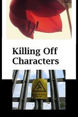 Killing Off Characters - Blog Post (Paula Puddephatt) Tags: writing blog killingoffcharacters fiction