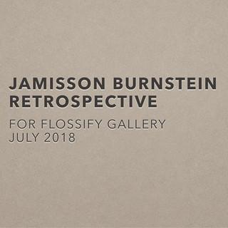 Jamisson Burnstein - Retrospective