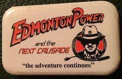 EDMONTON POWER and the NEXT CRUSADE ---PIN BACK BUTTON (woody1778a) Tags: edmonton edmontonhistory alberta canada pinback button history mycollection myhobby