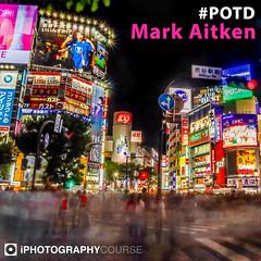 Mark Aitken POTD (iPhotographyCourse) Tags: tokyo shibuya crossing japan east neon lights city metropolis illumination advertisement night urban blur motion ghosting people busy life iphotography photographytutorial photographer photoshop photographycompetition potd elearning onlinelearing distancelearning learn photography beaphotographer