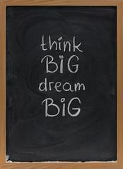 (Excel For Life Coaching Services) Tags: think dream big positive mindset planning goal brave bold blackboard chalkboard slogan motivation reminder handwriting chalk white black texture nobody vertical