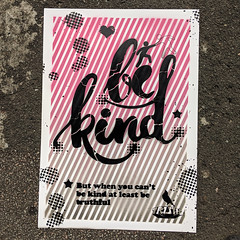 Be Kind - Demotivational Poster no.23 (grey/pink) (id-iom) Tags: art arts bekind brixton cool demotivate demotivational england graffiti idiom inspire london motivate motivational paint quote spray spraypaint stencil stripes text truth truthful urban